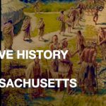 Native American History Of Massachusetts – Episode 1